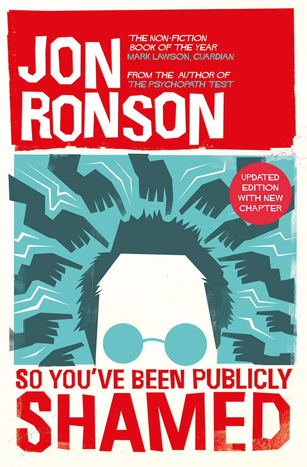So You've Been Publicly Shamed by Jon Ronson - Available from Picador