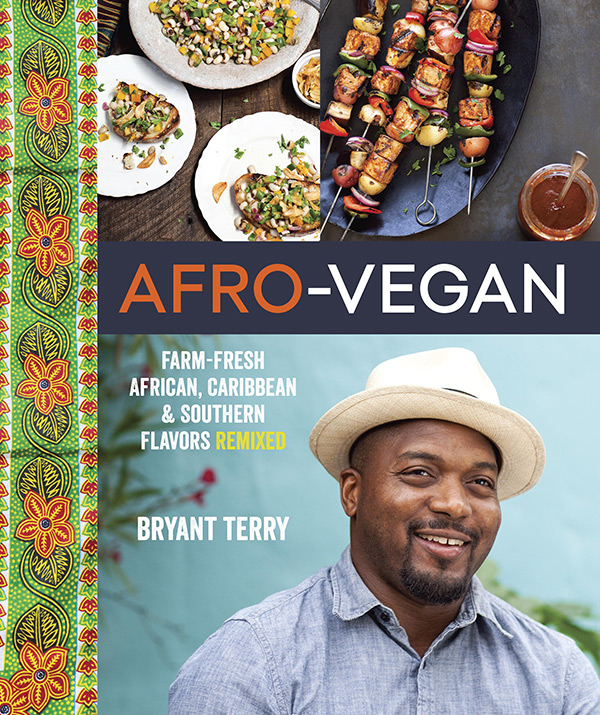 Afro-Vegan by Bryant Terry - Available from Penguin Random House